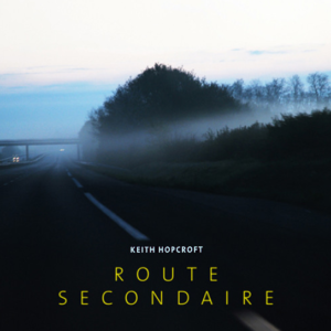 Keith Hopcroft  – Route Secondaire