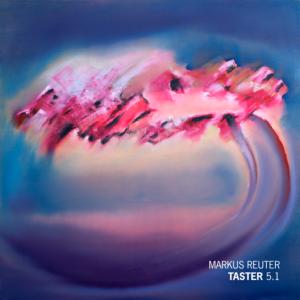 Markus Reuter – Taster5-1-3000x3000px